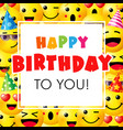 happy birthday to you with smile icons vector image vector image