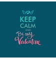 Keep Calm and Valentine Concept on Blue Green vector image vector image