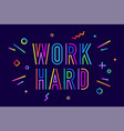 work hard poster banner vector image vector image