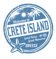 welcome to crete island grunge rubber stamp vector image vector image
