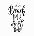 beach hair dont care t-shirt quote lettering vector image vector image