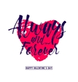 phrase Always and forever vector image vector image