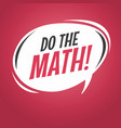 do the math cartoon speech bubble vector image vector image