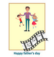 happy fathers day poster with daddy and children vector image vector image