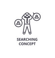searching concept thin line icon sign symbol vector image vector image