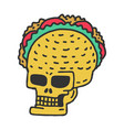 skull taco drawning mexican skeleton head with vector image vector image