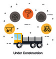 under construction truck vehicle equipment tool vector image vector image