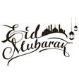 eid mubarak calligraphy text mosque silhouette vector image vector image