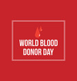 world blood donor day background style vector image vector image