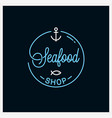 seafood shop logo round linear logo fish store vector image