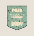 pain is weakness leaving the body vector image