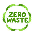 zero waste hand drawn text round frame green vector image