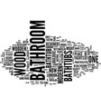 london builders bathroom in wood part one text vector image vector image