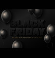 black friday sale banner template with balloons vector image