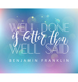 Hand sketched inspirational quote Well Done is vector image vector image