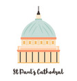 st pauls cathedal london famous landmark vector image