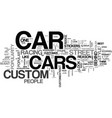 why are custom cars popular text word cloud vector image vector image