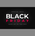black friday sale red and white text on dark vector image