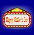 happy mothers day movie theatre marquee vector image