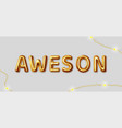 you are awesome inscription triangular vector image vector image