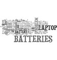 why are laptop batteries so bad text word cloud vector image vector image