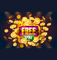 casino free spins 777 slot sign machine vector image vector image