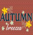 Autumn Breezes vector image