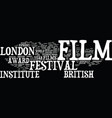 london film festival text background word cloud vector image vector image