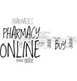 why are online pharmacies cheaper text word cloud vector image vector image