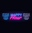 happy hour neon text hour neon sign vector image vector image