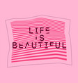 life is beautiful typography abstract background vector image vector image