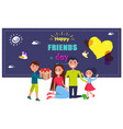 happy friends day poster with celebrating family vector image