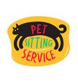 pets sitting service banner with cute black kitten vector image vector image