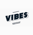 vibes font modern style vector image vector image