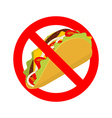 Ban taco Prohibited acute Mexican food Crossed-out vector image