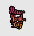 handwritten lettering typography new york vector image