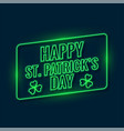 happy saint patricks day written with green neon vector image vector image