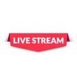 live stream label modern web banner design vector image vector image