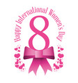 happy international womens day eight bow hearts vector image