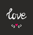 love sign with heart on black background vector image vector image