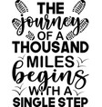 a journey thousand miles begins with single vector image