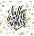 hello awesome winter handwritten lettering vector image
