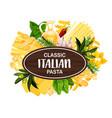 italian macaroni and spaghetti olive oil vector image vector image
