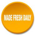 made fresh daily orange round flat isolated push vector image vector image