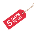 5 days to go sign vector image vector image