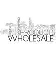 why are wholesale products dropshipped text word vector image vector image