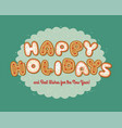 gingerbread cookies spell out happy holidays vector image