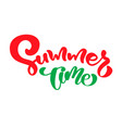 summer time hand drawn lettering calligraphy vector image vector image