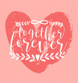 together forever inscription phrase or slogan vector image