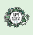 happy birthday circle hand drawn vector image